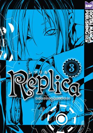 Replica, Volume 3 (Replica, #3)