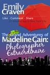 The Grand Adventures of Madeline Cain: Photographer Extraordinaire