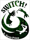 Switch! The Lost Kingdoms of Karibu by Karen  Prince