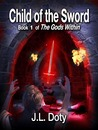 Child of the Sword (The Gods Within, #1)