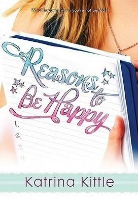 Reasons to Be Happy by Katrina Kittle