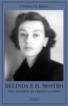 Belinda e il mostro: vita segreta di Cristina Campo
