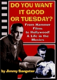 Do You Want It Good or Tuesday? from Hammer Films to Hollywood: A Life in the Movies