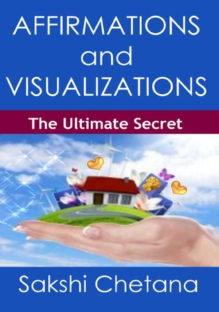 Pdf Affirmations And Visualizations The Ultimate Secret By Sakshi