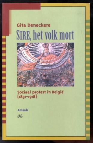 sire-het-volk-mort-sociaal-protest-in-belgi-1831-1918