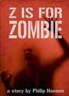 Z is for Zombie by Philip Hansen