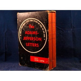The Adams-Jefferson Letters (Vol. I): The Complete Correspondence Between Thomas Jefferson and Abigail and John Adams