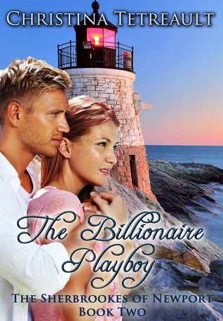The Billionaire Playboy  (The Sherbrookes of Newport, #2)
