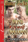 The Blind Werewolf Assassin (DeWitt's Pack #4)