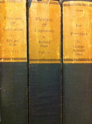 The Plays of Bernard Shaw: Plays Pleasant and Unpleasant: Vol. 1. Unpleasant: Widowers' Houses, The Philanderer, Mrs Warren's Profession
