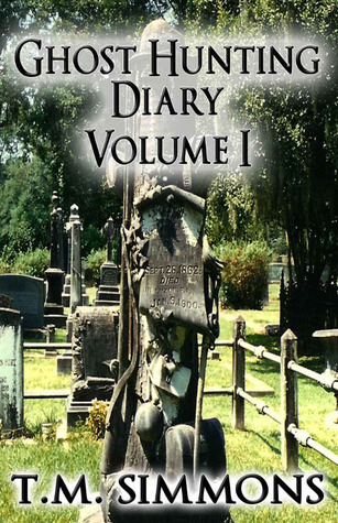 Ghost Hunting Diary Volume 1