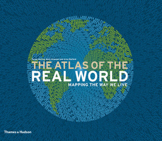 The atlas of the real world mapping the way we live by danny dorling publicscrutiny Images