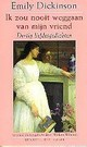 Ebook Ik zou nooit weggaan van mijn vriend by Emily Dickinson read!