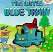 The Little Blue Train (Little Train Squeaker Books)