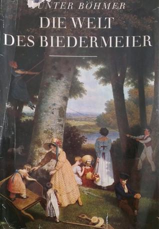 Die Welt des Biedermeier by Günter Böhmer