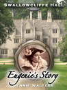 Eugenie's Story, Swallowcliffe Hall