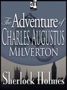 The Adventure of Charles Augustus Milverton by Arthur Conan Doyle