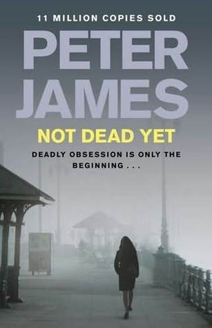 Not Dead Yet(Roy Grace  8) - Peter James