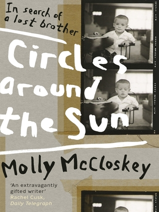 Circles Around The Sun: In Search Of A Lost Brothe...