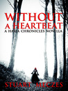 Without A Heartbeat (Hasea Chronicles)