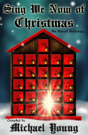Sing We Now of Christmas: An Advent Anthology