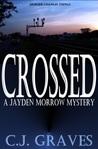 Crossed (Jayden Morrow Mysteries, #1)
