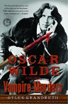 Oscar Wilde and the Vampire Murders (Oscar Wilde Murder Mysteries, #4)