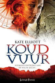Koud vuur by Kate Elliott