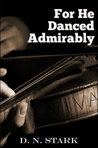 For He Danced Admirably