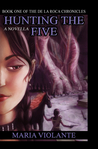 Hunting the Five (De la Roca Chronicles, #1)