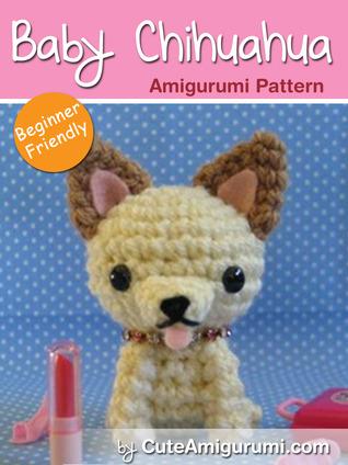 Baby Chihuahua Amigurumi Pattern By Cute Amigurumi