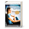 Smart Girl, stupid world: Choosing right in a world gone wrong