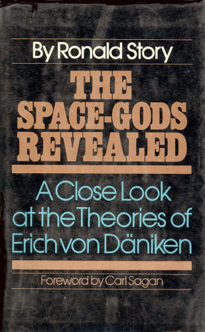 The Space-Gods Revealed: A Close Look at the Theories of Erich von Daniken