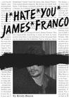 I Hate You James Franco