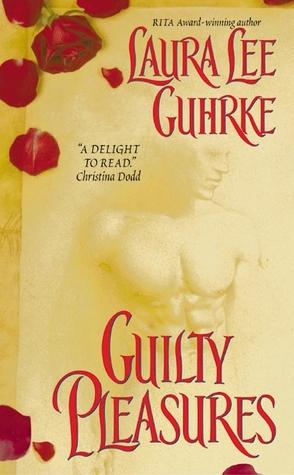 Guilty Pleasures by Laura Lee Guhrke