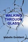 Walking Through Glass