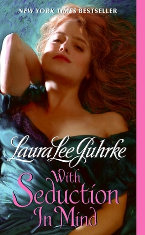 With Seduction in Mind by Laura Lee Guhrke