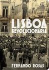 Lisboa Revolucionária, 1908-1975