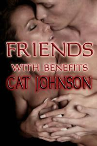 Friends With Benefits by Cat Johnson