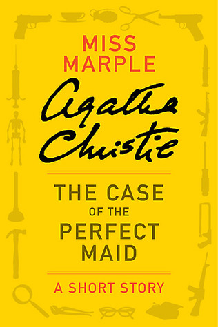 The Case of the Perfect Maid: A Short Story