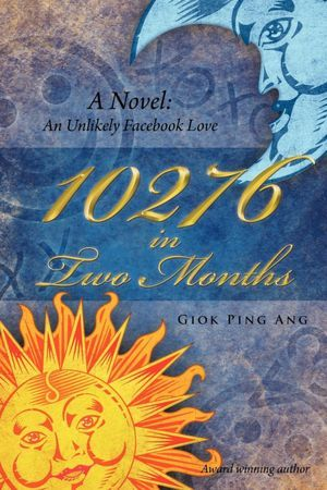 10276 in Two Months : A Novel: An Unlikely Facebook Love