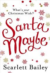 Santa Maybe by Scarlett Bailey