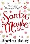 Santa Maybe by Scarlett Bailey