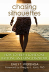 Chasing Silhouettes: How to Help a Loved One Battling an Eating Disorder
