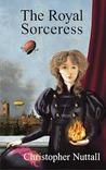 The Royal Sorceress (The Royal Sorceress, #1)