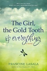 The Girl, The Gold Tooth, and Everything by Francine LaSala