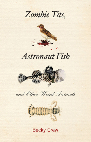 Zombie Tits, Astronaut Fish and Other Weird Animals