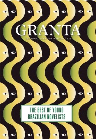 Granta 121: The Best of Young Brazilian Novelists