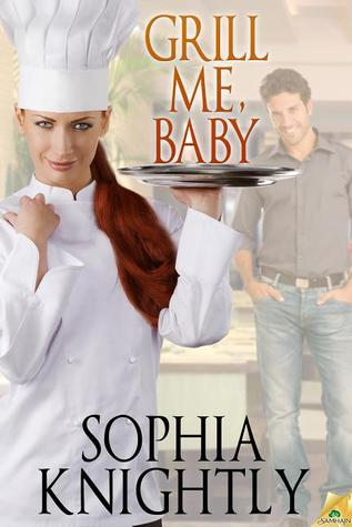 Grill Me, Baby by Sophia Knightly