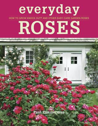 everyday-roses-how-to-grow-knock-out-reg-and-other-easy-care-garden-roses